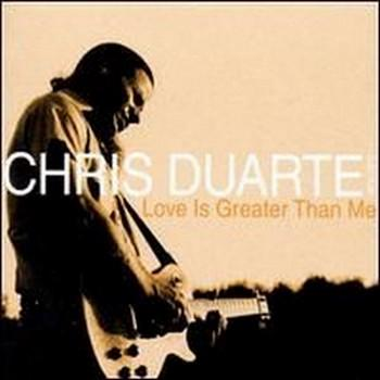 Chris Duarte Group - Love Is Greater Than Me (2000)