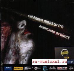 Deathcamp Project - Well-Known Pleasures (2008)