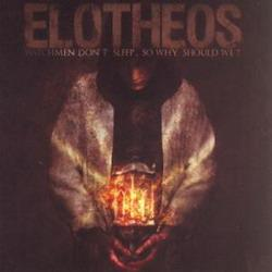 Elotheos - Watchmen Dont Sleep So Why Should We (2008)